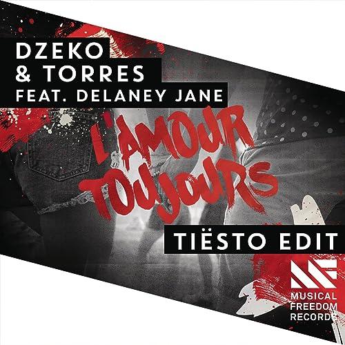 Lamour Toujours Tiësto Edit De Dzeko Torres Feat