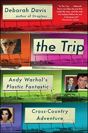 The Trip: Andy Warhols Plastic Fantastic Cross-Country Adventure