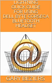 LIGHTNING QUICK GUIDE FOR USING DELL BYTE CORSECA BLUETOOTH HEADSET