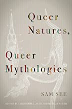 Queer Natures, Queer Mythologies (English Edition)