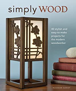 Simply Wood: 40 Stylish and Easy To Make Projects for the Modern Woodworker (Fox Chapel Publishing) Fresh Designs for Pendants, Frames, Wall Art, Office Accessories, and More for Your Scroll Saw
