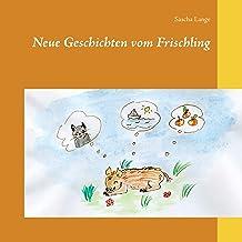 Neue Geschichten vom Frischling (German Edition)