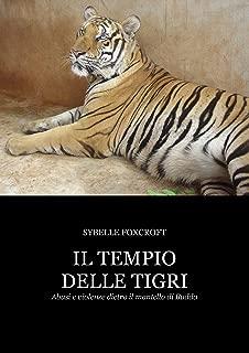 Il tempio delle tigri: abusi e violenze dietro il mantello di Budda (Italian Edition)