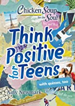 Chicken Soup for the Soul: Think Positive for Teens (English Edition)
