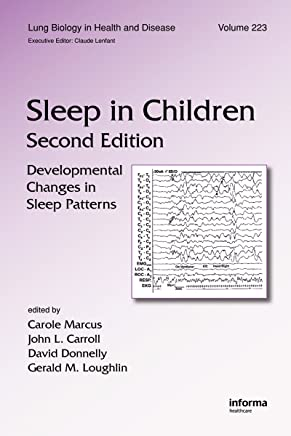 Sleep in Children: Developmental Changes in Sleep Patterns, Second Edition (Lung Biology in Health and Disease Book 223) (English Edition)