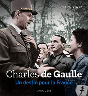 Charles de Gaulle, un destin pour la France