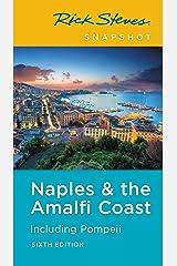 Rick Steves Snapshot Naples & the Amalfi Coast: Including Pompeii (Rick Steves Travel Guide) Kindle Edition
