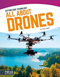 All About Drones (Cutting-Edge Technology) (Focus Readers: Cutting: Edge Technology: Navigator Level)