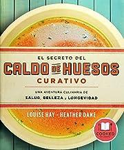 El secreto del caldo de huesos curativo: Una aventura culinaria de salud, belleza y longevidad (Cooked by Urano) (Spanish Edition)