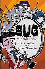B.U.G. (Big Ugly Guy) Kindle Edition