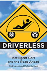 Driverless: Intelligent Cars and the Road Ahead Kindle Edition