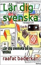 Lär dig svenska: Lär dig svenska på en vecka (Swedish Edition)