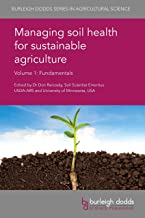 Managing soil health for sustainable agriculture Volume 1: Fundamentals (Burleigh Dodds Series in Agricultural Science Boo...