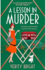 A Lesson in Murder: A totally unputdownable historical cozy mystery (A Lady Eleanor Swift Mystery Book 7) Kindle Edition