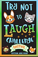 Try Not to Laugh Challenge Animal Edition Joke Book: for Kids, Teens, & Adults, Over 200 Silly Puns, Funny Riddles, Knock Knock Jokes, Family Friendly Activity, Don't Laugh Clean Joke Book