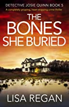 The Bones She Buried: A completely gripping, heart-stopping crime thriller (Detective Josie Quinn Book 5) PDF