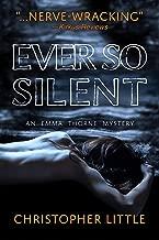 Ever So Silent: An Emma Thorne Mystery
