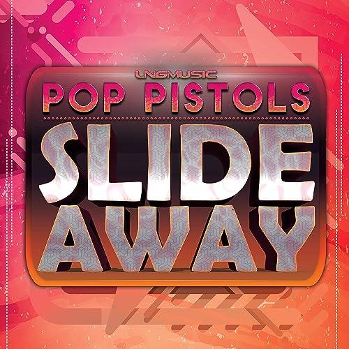 Pop Pistols - Slide Away