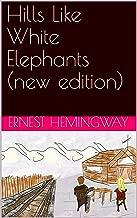 Hills Like White Elephants (new edition)