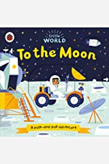 Little World: To the Moon: A push-and-pull adventure Board book
