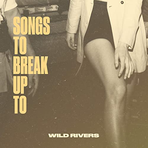 Songs to Break Up To [Explicit] by Wild Rivers on Amazon Music - Amazon.com