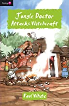 Jungle Doctor Attacks Witchcraft (Jungle Doctor Series Book 16)