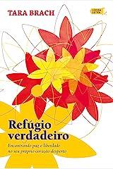 Refúgio verdadeiro: Encontrando paz e liberdade no seu próprio coração desperto (Portuguese Edition) Format Kindle