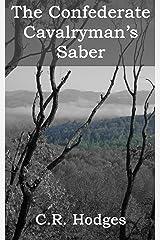 The Confederate Cavalryman's Saber Kindle Edition