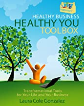 Healthy Business, Healthy You Toolbox (Toolbox Series Book 1)