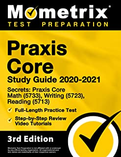 Praxis Core Study Guide 2020-2021 Secrets - Praxis Core Math (5733), Writing (5723), Reading (5713), Full-Length Practice ...