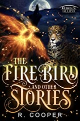 The Firebird and Other Stories (Being(s) in Love Book 5) Kindle Edition