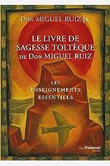Le livre de sagesse toltèque: Les enseignements essentiels (French Edition) Kindle Edition