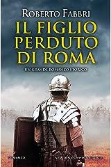 Il figlio perduto di Roma (Il destino dell'imperatore Vol. 6) Formato Kindle