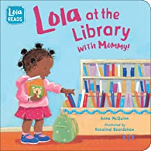 Lola at the Library with Mommy (Lola Reads)