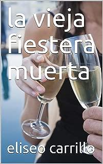 la vieja fiestera muerta (Spanish Edition)