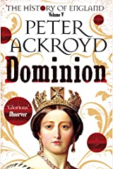 Dominion: A History of England Volume V (The History of England Book 5) Kindle Edition