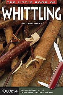 Lubkemann, C: Little Book of Whittling (Woodcarving Illustrated Books)