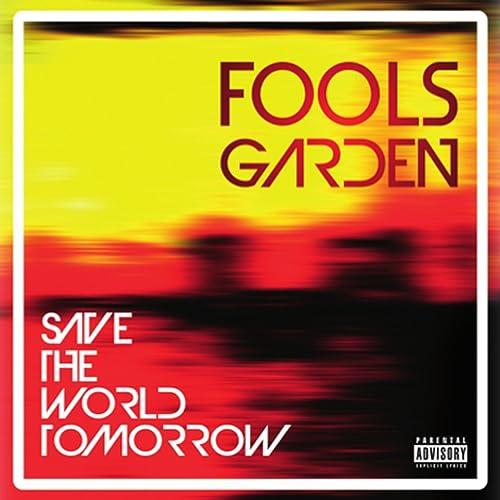 Save the World Tomorrow (Karaoke Version) by Fools Garden on Amazon