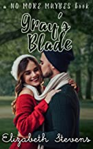 Gray's Blade (No More Maybes Books Book 2)