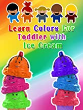 Learn Colors For Toddler with Ice Cream