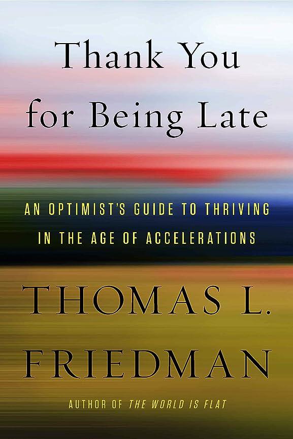 タイトル思い出穏やかなThank You for Being Late: An Optimist's Guide to Thriving in the Age of Accelerations (English Edition)