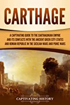Carthage: A Captivating Guide to the Carthaginian Empire and