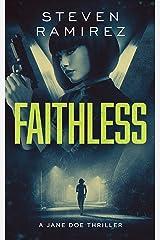 Faithless: A Jane Doe Thriller (Jane Doe Cycle Book 1) Kindle Edition