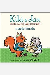 Kiki and Jax: The Life-Changing Magic of Friendship Kindle Edition