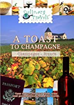Culinary Travels - A Toast to Champagne - Champagne, France