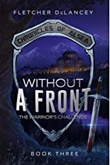 Without A Front: The Warrior's Challenge (Chronicles of Alsea Book 3) Kindle Edition