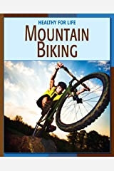 Mountain Biking (21st Century Skills Library: Healthy for Life) Kindle Edition