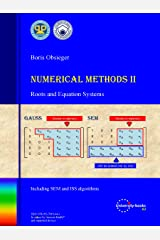 Numerical methods II: Roots and Equation Systems Kindle Edition