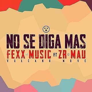 No Se Diga Mas (feat. ZR Mau)