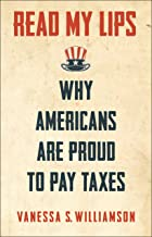 Read My Lips: Why Americans Are Proud to Pay Taxes (English Edition)